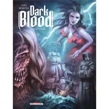 Dark Blood - Tome 2 - Lumière noire