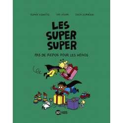 Super super (Les) - Tome 6 - Pas de repos pour les héros