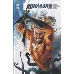 Aquaman Rebirth - Tome 5 - Tome 5