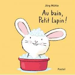 Au bain, petit lapin ! - Album