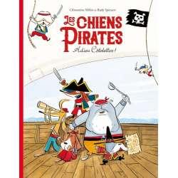 Les chiens pirates - Adieu côtelettes ! - Album