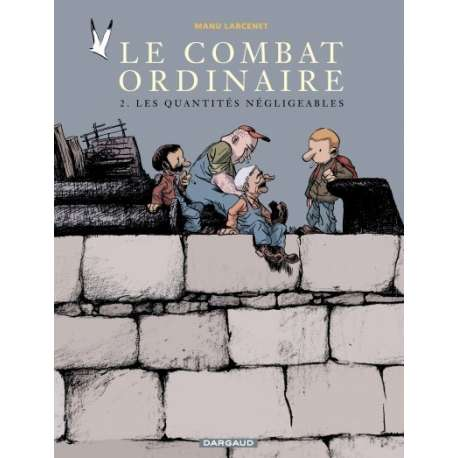 Combat ordinaire (Le) - Tome 2 - Les quantités négligeables