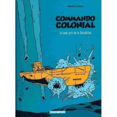 Commando colonial - Tome 2 - Le loup gris de la désolation