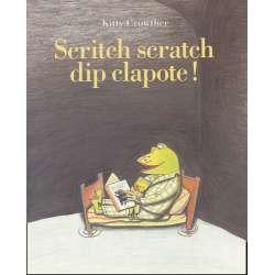 Scritch scratch dip clapote ! - Poche