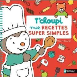 Mes recettes super simples T'choupi - Album