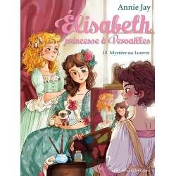Elisabeth, princesse à Versailles - Tome 12