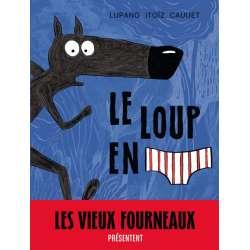 Loup en slip (Le) - Tome 1 - Le loup en slip