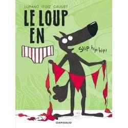 Loup en slip (Le) - Tome 3 - Slip hip hip !