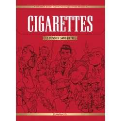 Cigarettes, le dossier sans filtre - Cigarettes, le dossier sans filtre