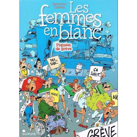 Femmes en Blanc (Les) - Tome 9 - Piquées de grève