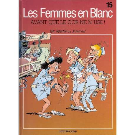 Femmes en Blanc (Les) - Tome 15 - Avant que le cor ne m'use !