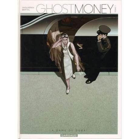 Ghost Money - Tome 1 - La dame de Dubaï