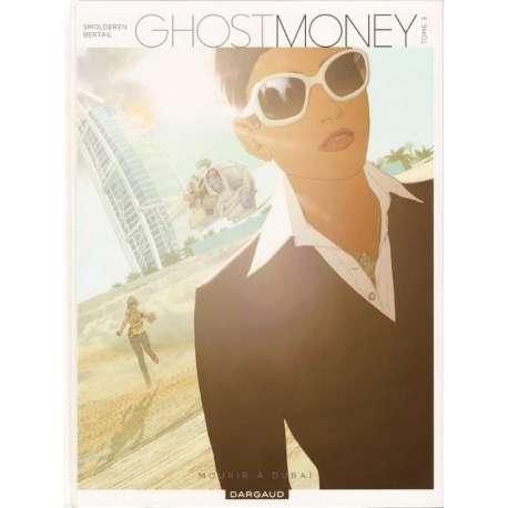 Ghost Money - Tome 3 - Mourir à Dubaï
