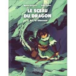 Sceau du dragon (Le) - Tome 1 - Ari le chasseur