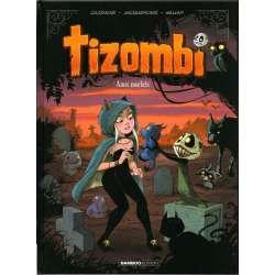 Tizombi - Tome 3 - Amis mortels