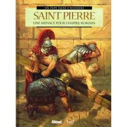 Un pape dans l'histoire - Tome 1 - Saint Pierre - Une menace pour l'empire romain