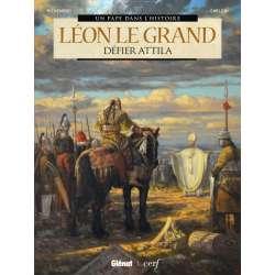 Un pape dans l'histoire - Tome 2 - Léon le grand - Défier Attila