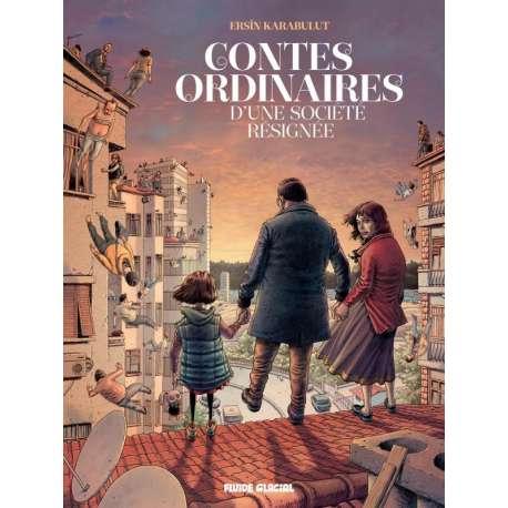 Contes ordinaires d'une société résignée - Contes ordinaires d'une société résignée