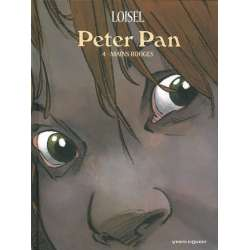 Peter Pan (Loisel) - Tome 4 - Mains rouges