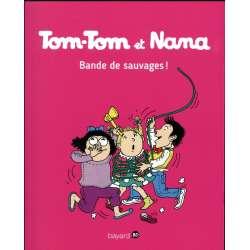 Tom-Tom et Nana - Tome 6 - Bande de sauvages !