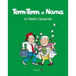 Tom-Tom et Nana - Tome 11 - Ici Radio-Casserole