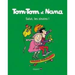 Tom-Tom et Nana - Tome 18 - Salut les zinzins !