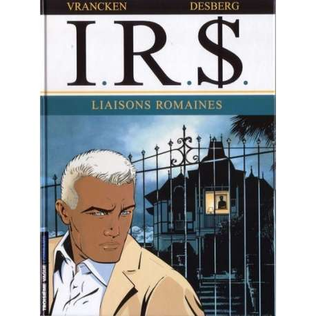 I.R.$. - Tome 9 - Liaisons romaines