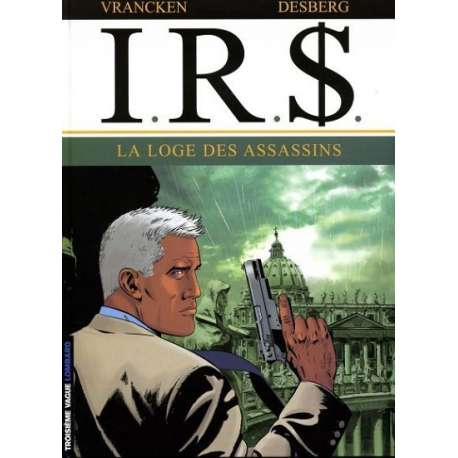 I.R.$. - Tome 10 - La loge des assassins