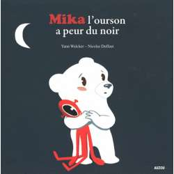 Mika l'ourson a peur du noir