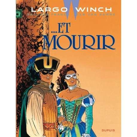 Largo Winch - Tome 10 - ... Et mourir