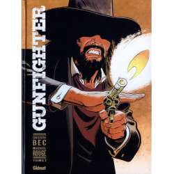 Gunfighter - Tome 1 - Tome 1