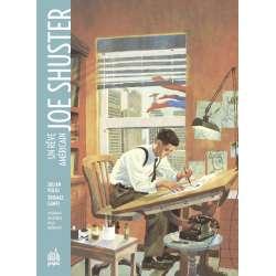 Joe Shuster - Joe Shuster - Un rêve américain