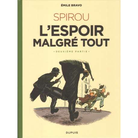 Spirou et Fantasio (Une aventure de.../Le Spirou de...) - Tome 15 - L'Espoir malgré tout - Deuxième partie - Un peu plus...