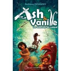 Ash & Vanille - Tome 1 - Les guerriers du lézard