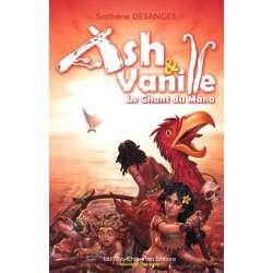 Ash & Vanille - Tome 2 - Le chant du Mana