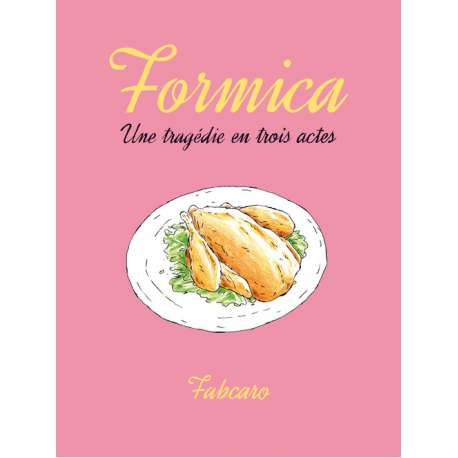 Formica - Une tragédie en trois actes - Formica - Une tragédie en trois actes