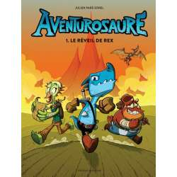 Aventurosaure - Tome 1 - Le réveil de Rex