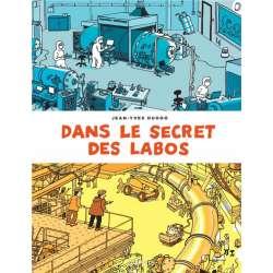 Dans le secret des labos - Dans le secret des labos