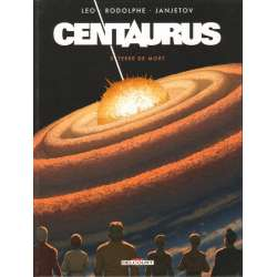 Centaurus - Tome 5 - Terre de mort