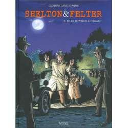 Shelton & Felter - Tome 3 - Billy Bowman a disparu