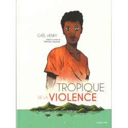 Tropique de la violence - Tropique de la violence