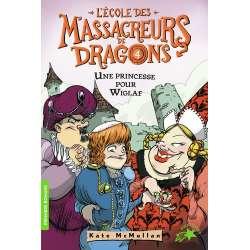 L'Ecole des Massacreurs de Dragons - Tome 4