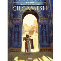 Gilgamesh (Bruneau/Taranzano) - Tome 1 - Les frères ennemis