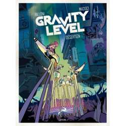 Gravity level - Tome 1 - Désertion