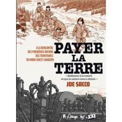 Payer la Terre - Payer la Terre - À la rencontre des premières nations des territoires du Nord-Ouest canadien