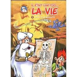 Il était une fois... la vie - Tome 3 - Les os et le squelette