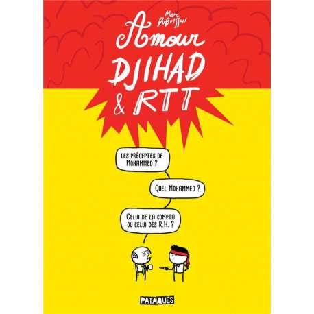 Amour, djihad & RTT - Amour, djihad & RTT