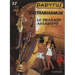 Papyrus - Tome 17 - Toutankhamon le pharaon assassiné