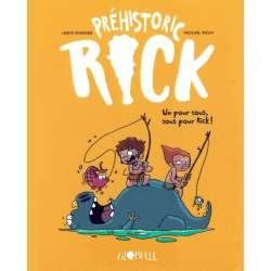 Préhistoric Rick - Tome 2 - Un pour Tous, Tous pour Rick !