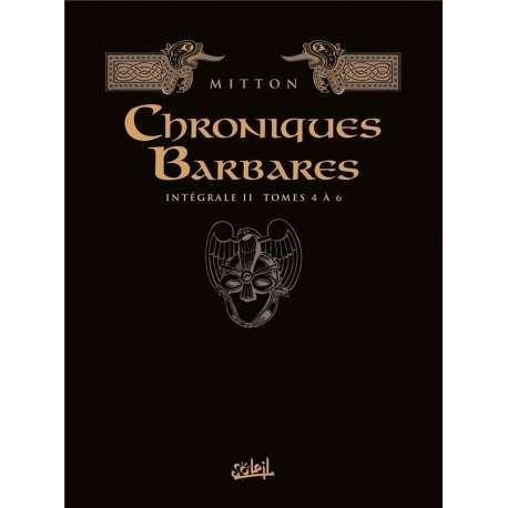 Chroniques Barbares - Intégrale II Tomes 4 à 6